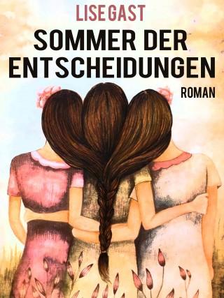Lise Gast: Sommer der Entscheidungen