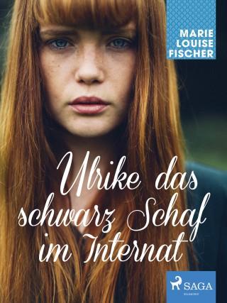 Marie Louise Fischer: Ulrike das schwarz Schaf im Internat