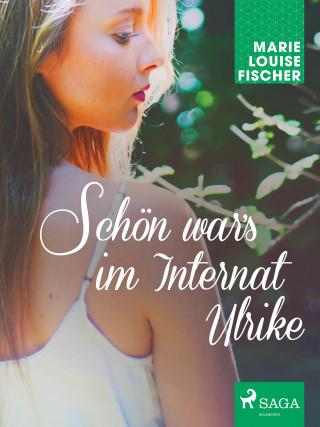Marie Louise Fischer: Schön wars im Internat Ulrike