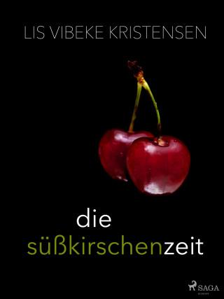 Lis Vibeke Kristensen: Die Süßkirschenzeit