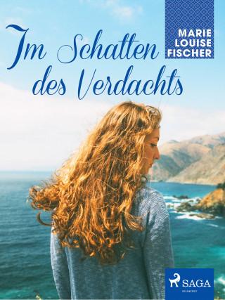 Marie Louise Fischer: Im Schatten des Verdachts