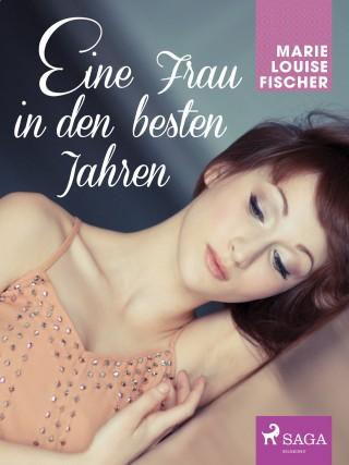 Marie Louise Fischer: Eine Frau in den besten Jahren