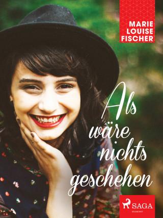 Marie Louise Fischer: Als wäre nichts geschehen
