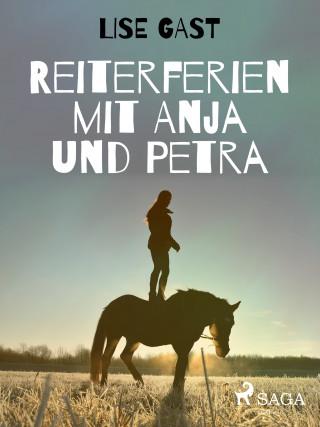 Lise Gast: Reiterferien mit Anja und Petra