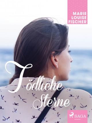 Marie Louise Fischer: Tödliche Sterne