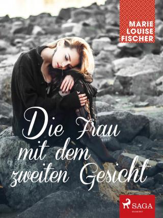 Marie Louise Fischer: Die Frau mit dem zweiten Gesicht