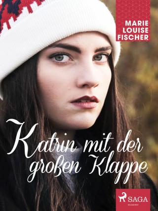 Marie Louise Fischer: Katrin mit der großen Klappe