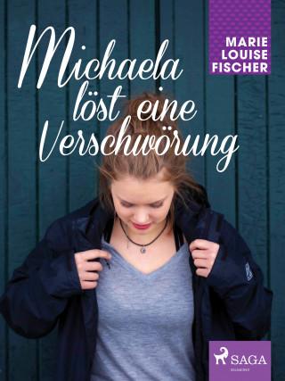 Marie Louise Fischer: Michaela löst eine Verschwörung
