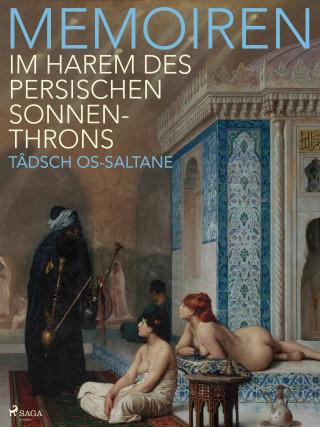 Tâdsch os-Saltane: Memoiren