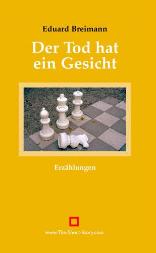 Eduard Breimann: Der Tod hat ein Gesicht