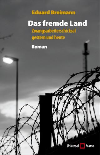 Eduard Breimann: Das fremde Land