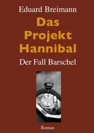 Eduard Breimann: Das Projekt Hannibal