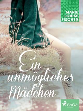 Marie Louise Fischer: Ein unmögliches Mädchen
