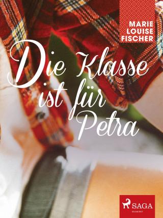 Marie Louise Fischer: Die Klasse ist für Petra