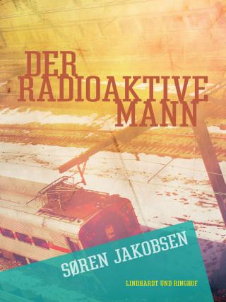 Søren Jakobsen: Der radioaktive Mann