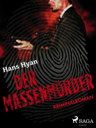 Hans Hyan: Der Massenmörder