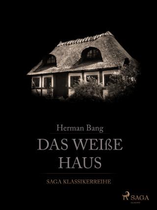 Herman Bang: Das weiße Haus
