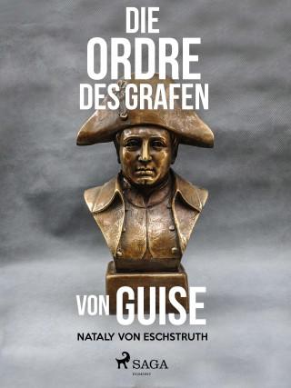 Nataly von Eschstruth: Die Ordre des Grafen von Guise