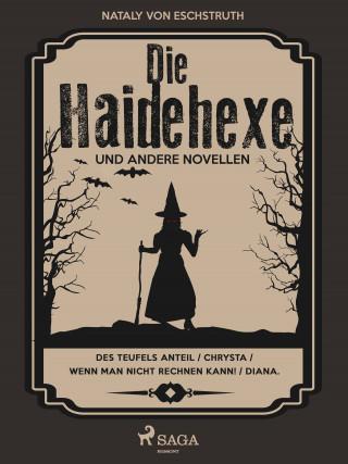 Nataly von Eschstruth: Die Haidehexe und andere Novellen