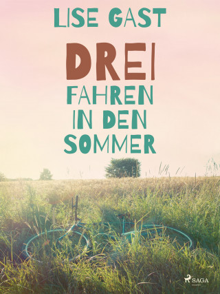 Lise Gast: Drei fahren in den Sommer