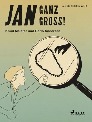 Knud Meister, Carlo Andersen: Jan ganz groß!