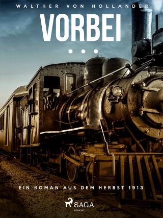Walther von Hollander: Vorbei … Ein Roman aus dem Herbst 1913