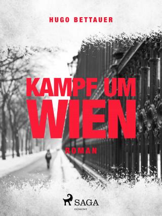 Hugo Bettauer: Kampf um Wien