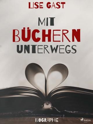 Lise Gast: Mit Büchern unterwegs