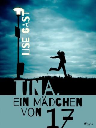 Lise Gast: Tina, ein Mädchen von 17