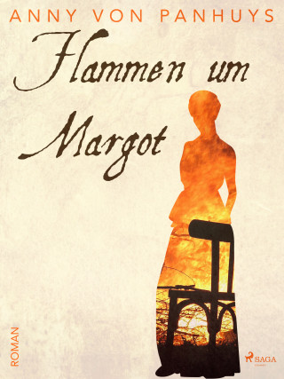 Anny von Panhuys: Flammen um Margot