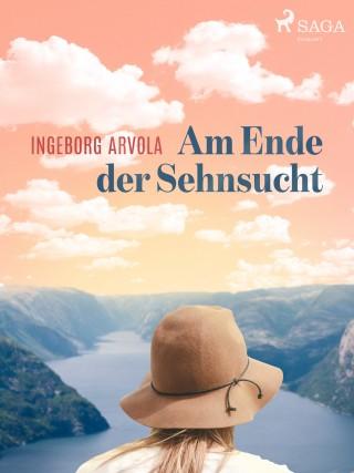 Ingeborg Arvola: Am Ende der Sehnsucht