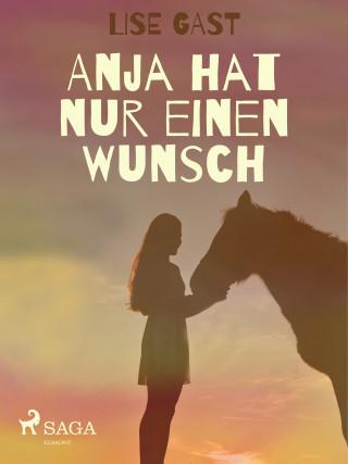 Lise Gast: Anja hat nur einen Wunsch
