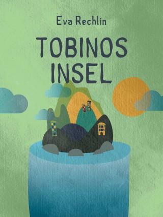Eva Rechlin: Tobinos Insel