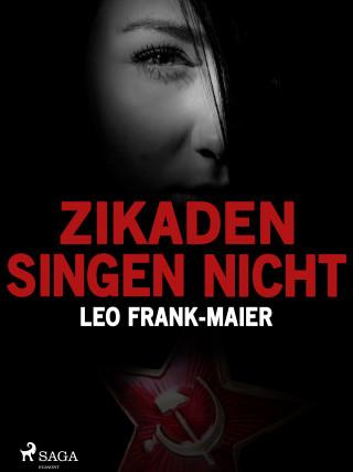 Leo Frank-Maier: Zikaden singen nicht