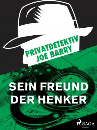 Joe Barry: Privatdetektiv Joe Barry - Sein Freund der Henker