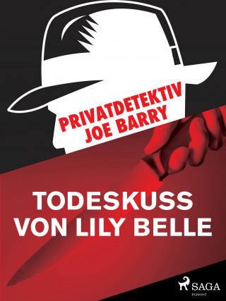 Joe Barry: Privatdetektiv Joe Barry - Todeskuss von Lily Belle