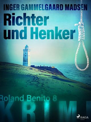 Inger Gammelgaard Madsen: Richter und Henker - Roland Benito-Krimi 8