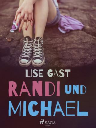 Lise Gast: Randi und Michael
