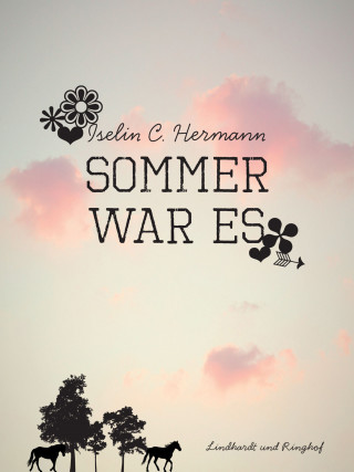 Iselin C. Hermann: Sommer war es