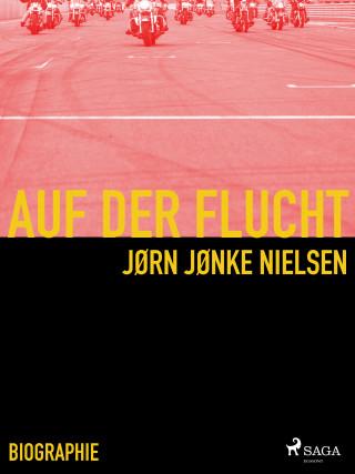 Jørn Jønke Nielsen: Auf der Flucht - mein Leben als Hells Angel