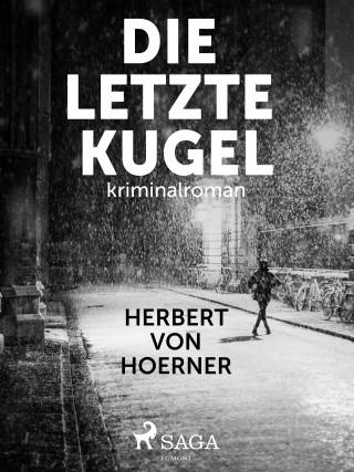 Herbert von Hoerner: Die letzte Kugel