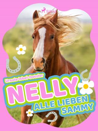 Ursula Isbel-Dotzler: Nelly - Alle lieben Sammy - Band 7