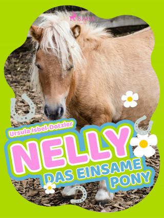 Ursula Isbel-Dotzler: Nelly - Das einsame Pony - Band 9