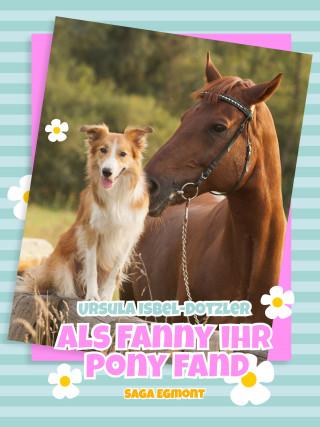 Ursula Isbel-Dotzler: Als Fanny ihr Pony fand