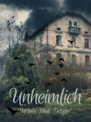 Ursula Isbel-Dotzler: Unheimlich