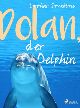 Lothar Streblow: Dolan, der Delphin