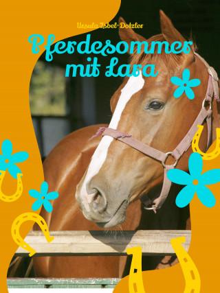 Ursula Isbel-Dotzler: Pferdesommer mit Lara