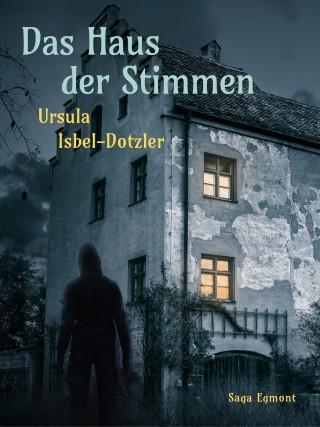 Ursula Isbel-Dotzler: Das Haus der Stimmen