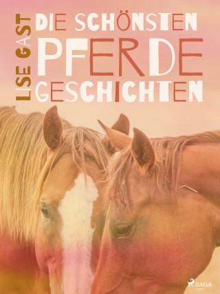Lise Gast: Die schönsten Pferdegeschichten