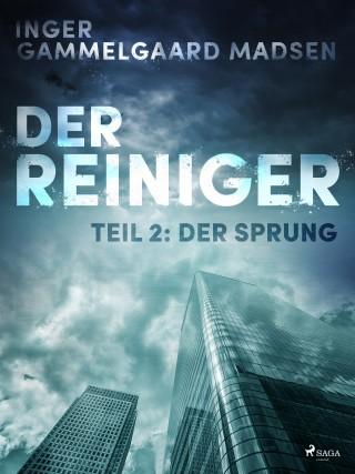 Inger Gammelgaard Madsen: Der Reiniger: Der Sprung - Teil 2
